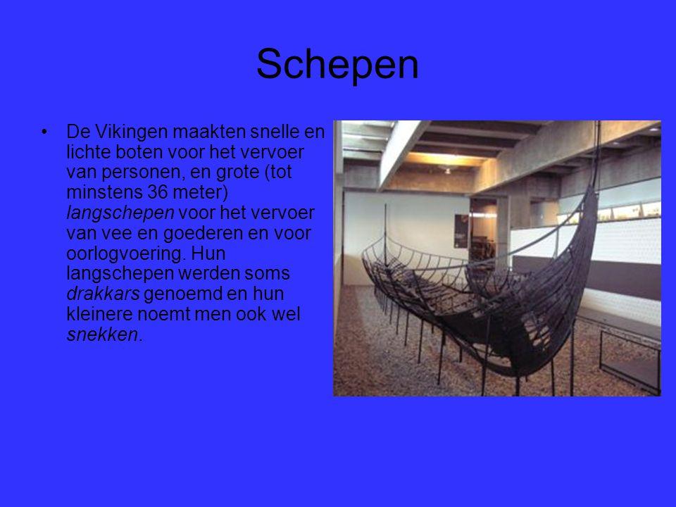 Schepen De Vikingen maakten snelle en lichte boten voor het vervoer van personen, en grote (tot minstens 36 meter) langschepen voor het vervoer van ve