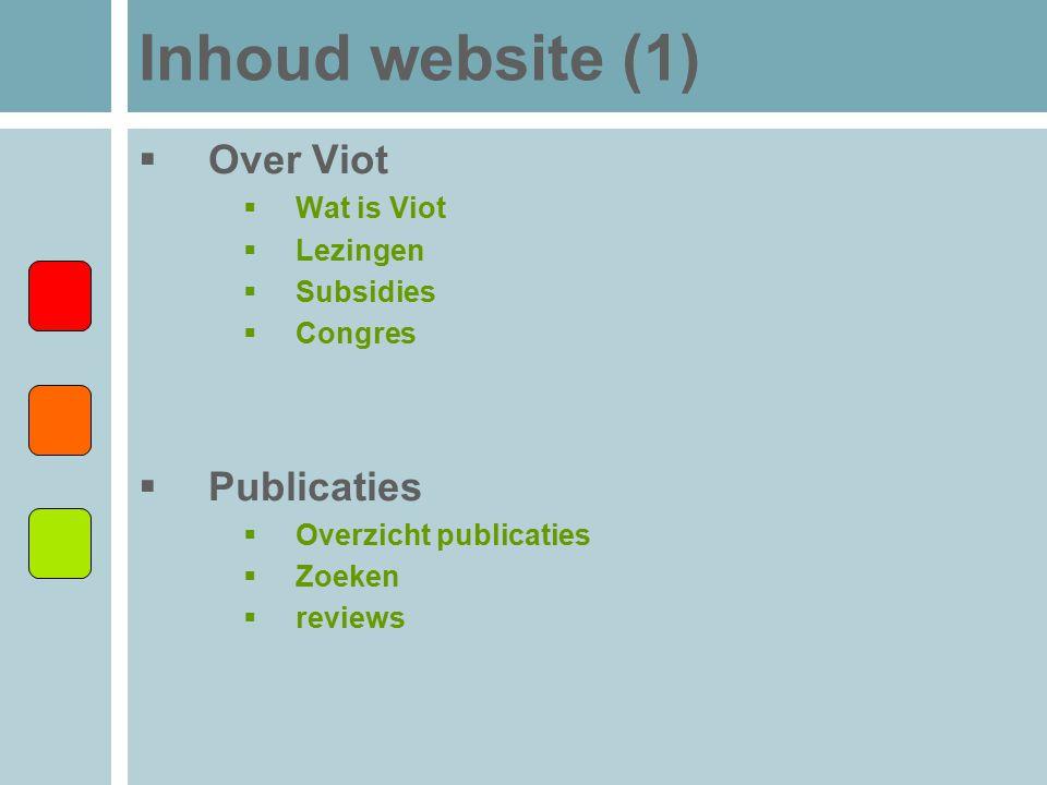 Inhoud website (1)  Over Viot  Wat is Viot  Lezingen  Subsidies  Congres  Publicaties  Overzicht publicaties  Zoeken  reviews