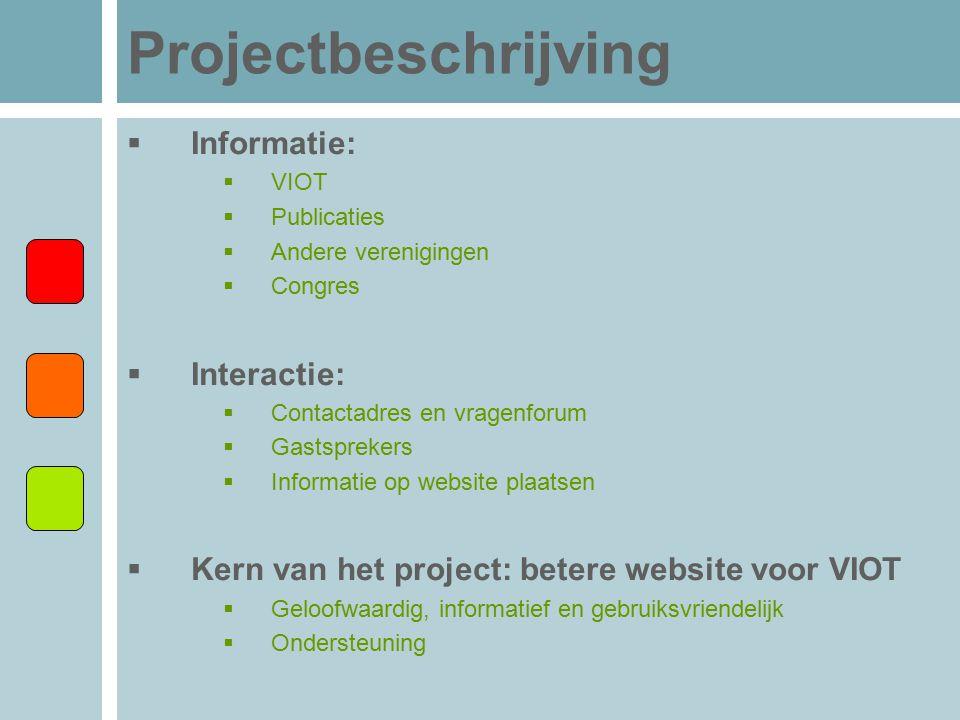 Projectbeschrijving  Informatie:  VIOT  Publicaties  Andere verenigingen  Congres  Interactie:  Contactadres en vragenforum  Gastsprekers  In