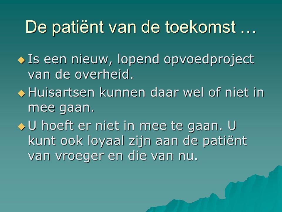 De patiënt van de toekomst …  Is een nieuw, lopend opvoedproject van de overheid.