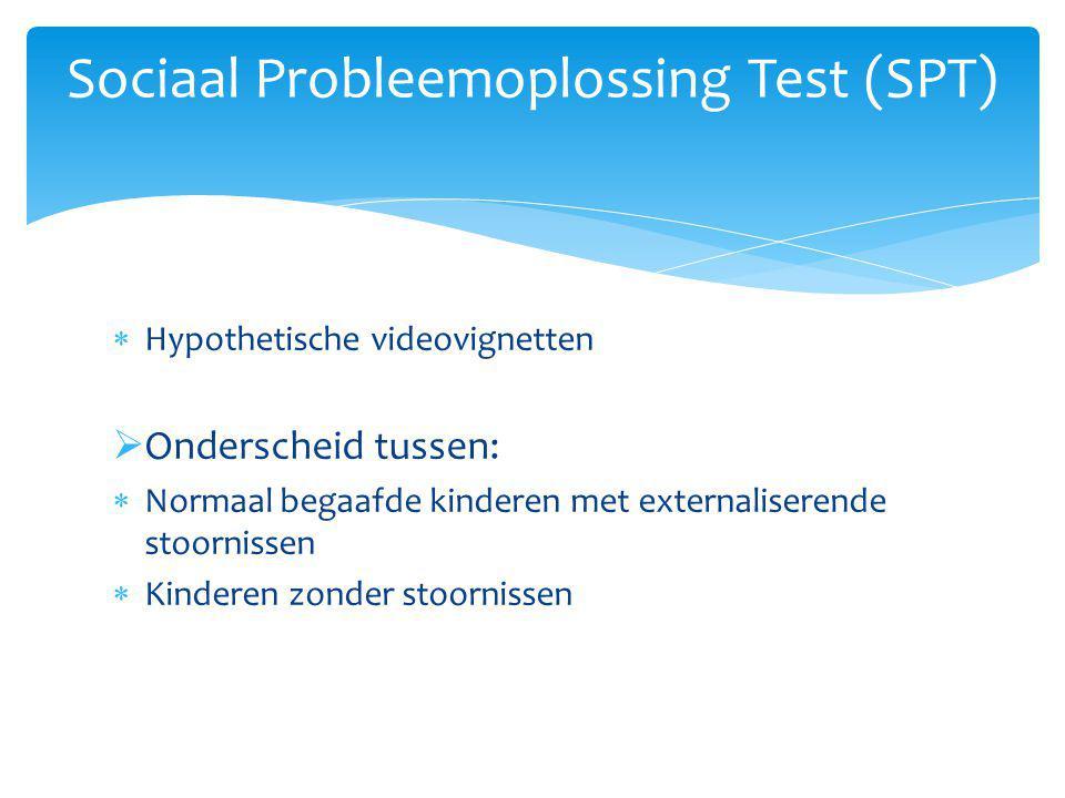  Hypothetische videovignetten  Onderscheid tussen:  Normaal begaafde kinderen met externaliserende stoornissen  Kinderen zonder stoornissen Sociaal Probleemoplossing Test (SPT)