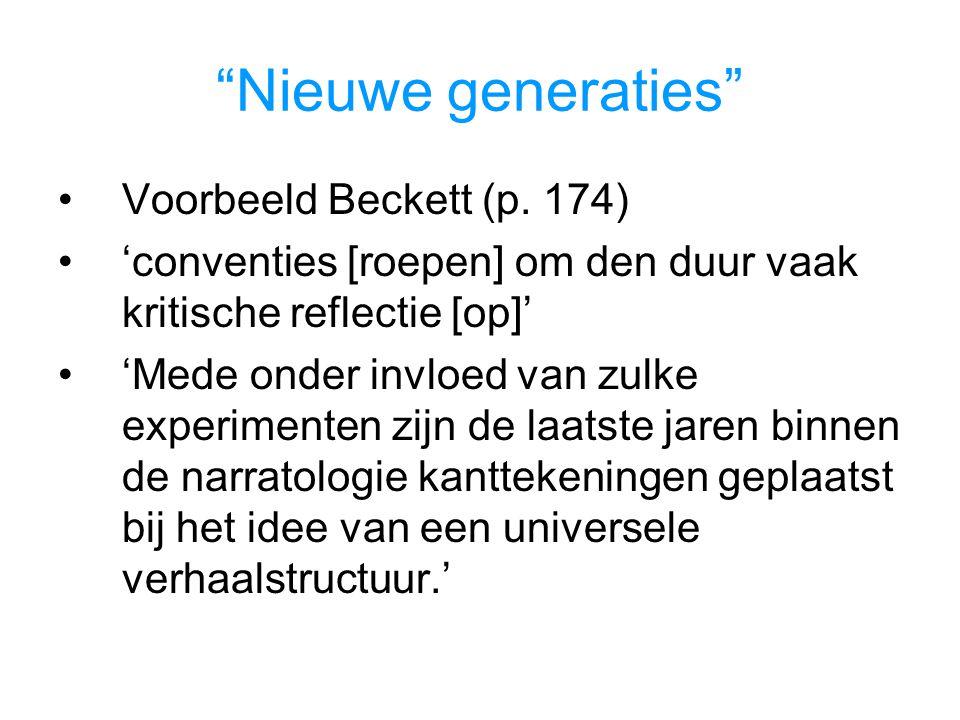 """""""Nieuwe generaties"""" Voorbeeld Beckett (p. 174) 'conventies [roepen] om den duur vaak kritische reflectie [op]' 'Mede onder invloed van zulke experimen"""