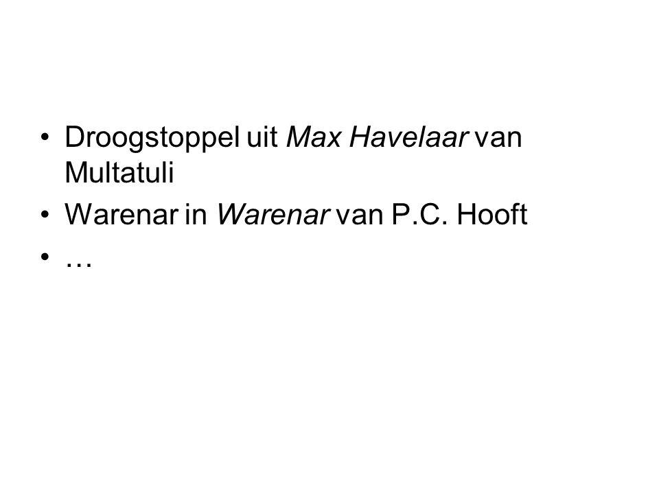 Droogstoppel uit Max Havelaar van Multatuli Warenar in Warenar van P.C. Hooft …