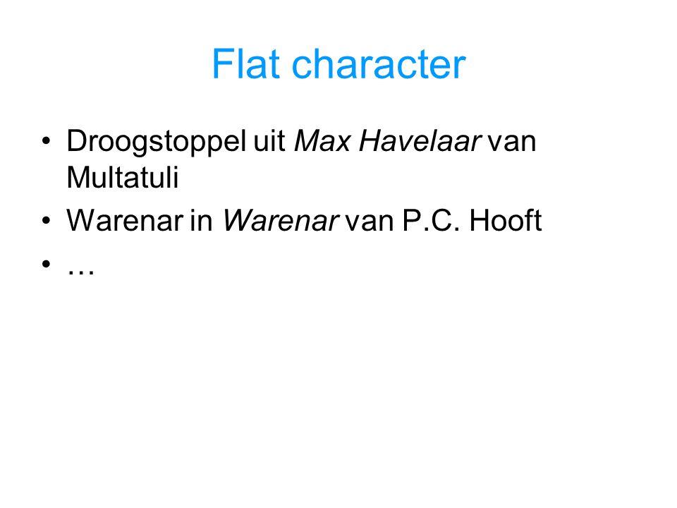 Flat character Droogstoppel uit Max Havelaar van Multatuli Warenar in Warenar van P.C. Hooft …