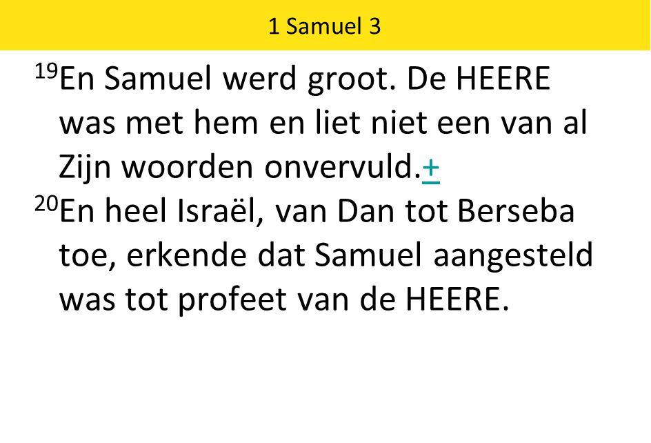 1 Samuel 3 19 En Samuel werd groot.