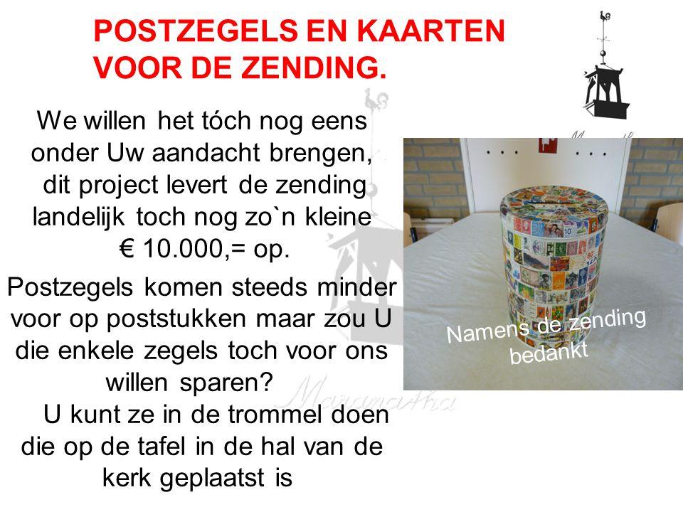 We willen het tóch nog eens onder Uw aandacht brengen, dit project levert de zending landelijk toch nog zo`n kleine € 10.000,= op.