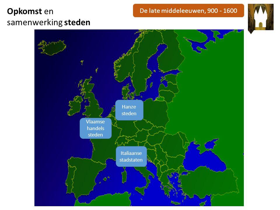 De late middeleeuwen, 900 - 1600 Hanzesteden ontstaan vanaf 12 e eeuw Samenwerkingsverband van handelssteden in Noord-Europa Helpen elkaar met bescherming + handelsvoordelen Producten: specerijen, graan, wol, textiel, vis etc.