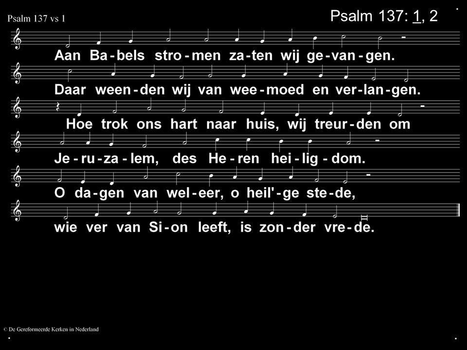... Psalm 137: 1, 2