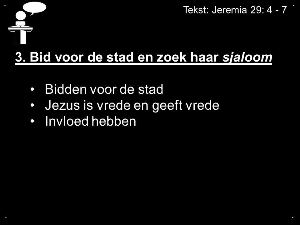 .... Tekst: Jeremia 29: 4 - 7 3.