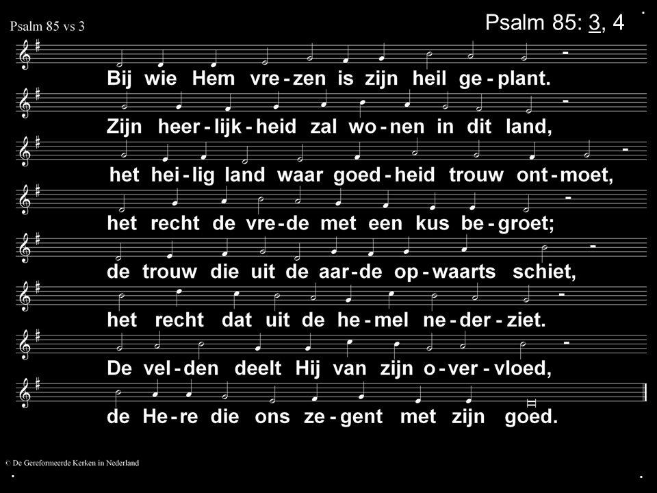 ... Psalm 85: 3, 4