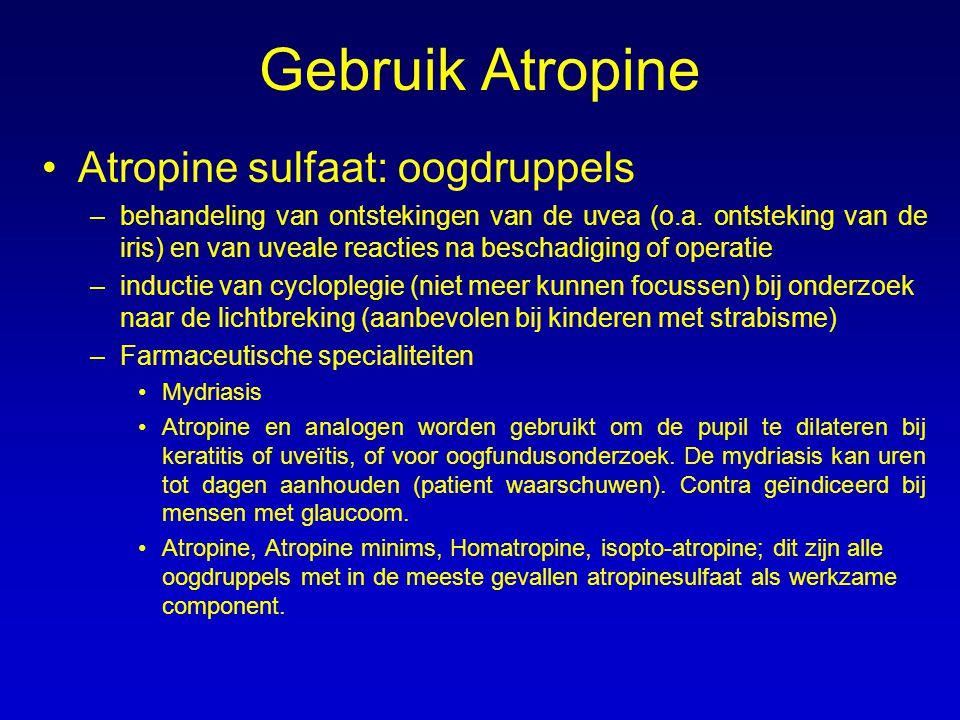 Gebruik Atropine Atropine sulfaat: oogdruppels –behandeling van ontstekingen van de uvea (o.a. ontsteking van de iris) en van uveale reacties na besch