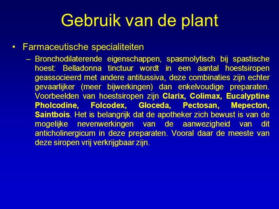 Gebruik van de plant Farmaceutische specialiteiten –Bronchodilaterende eigenschappen, spasmolytisch bij spastische hoest: Belladonna tinctuur wordt in