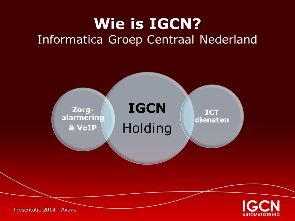 IGCN Holding ICT diensten Zorg- alarmering & VoIP Wie is IGCN.