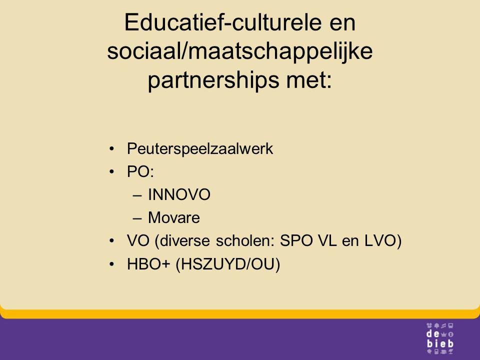 Educatief-culturele en sociaal/maatschappelijke partnerships met: Peuterspeelzaalwerk PO: –INNOVO –Movare VO (diverse scholen: SPO VL en LVO) HBO+ (HSZUYD/OU)
