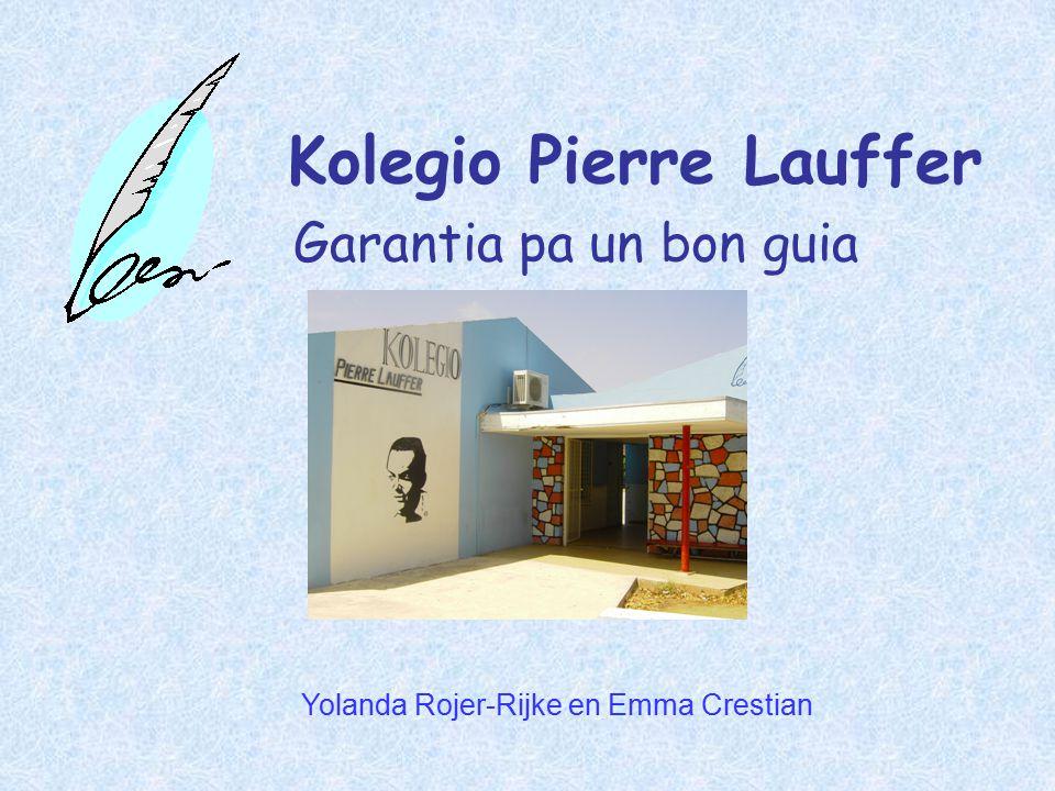 Kolegio Pierre Lauffer Garantia pa un bon guia Hoogste prioriteit: Verbouwing Kolegio Pierre Lauffer