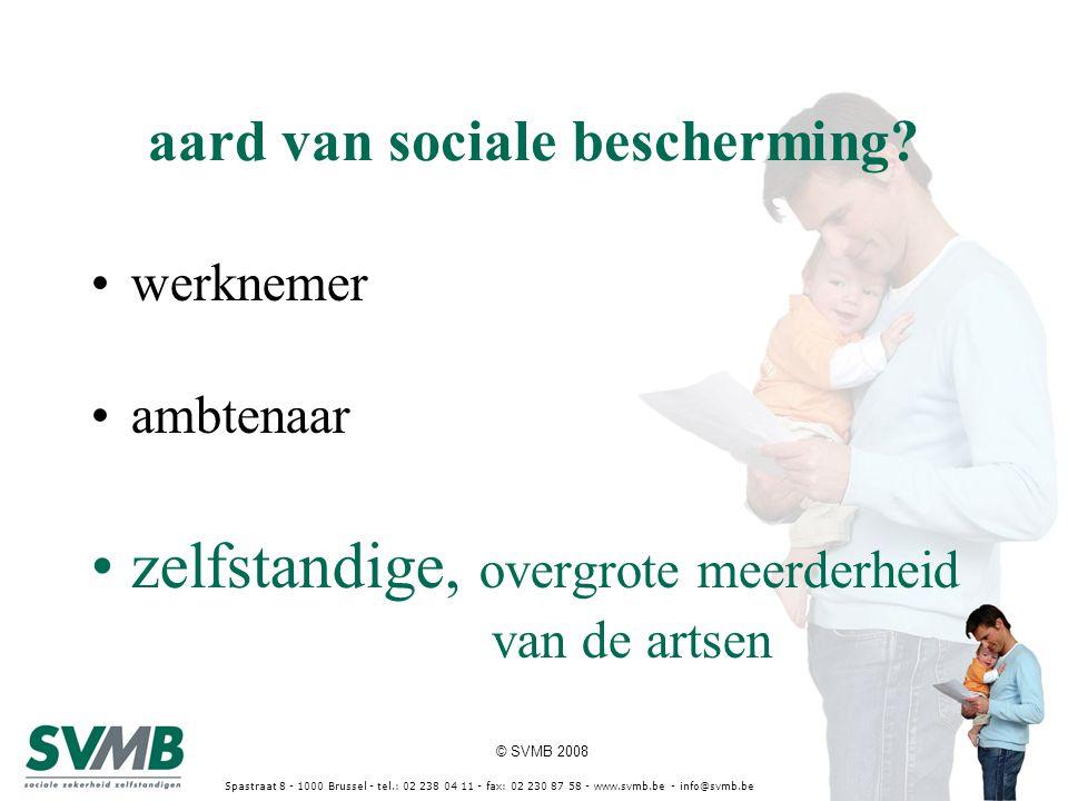 © SVMB 2008 Spastraat 8 - 1000 Brussel - tel.: 02 238 04 11 - fax: 02 230 87 58 - www.svmb.be - info@svmb.be wie in Belgi ë beroepsactief is moet bijdragen tot de financiering van de sociale zekerheid* als zelfstandige betaal je een sociale bijdrage aan een sociaal verzekeringsfonds *repartitie versus kapitalisatie