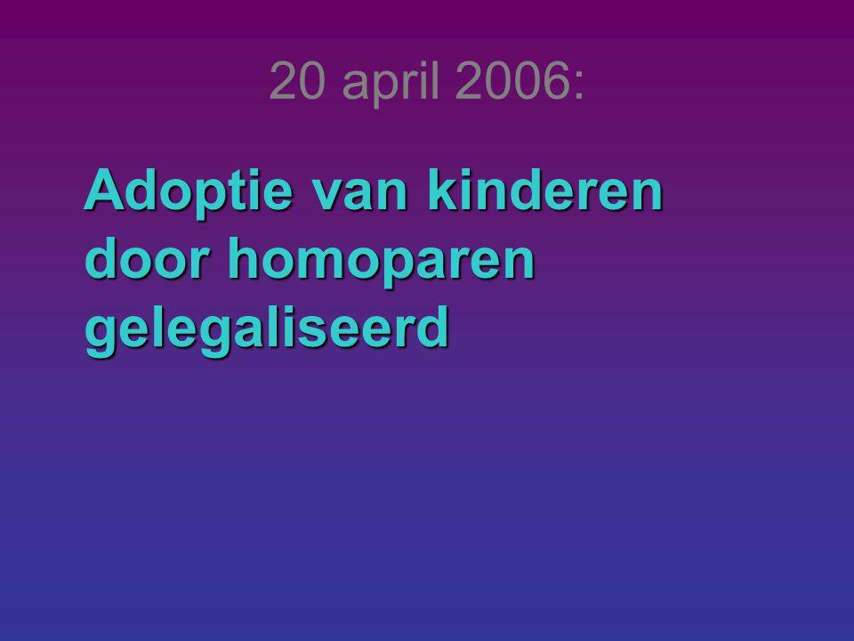 20 april 2006: Adoptie van kinderen door homoparen gelegaliseerd