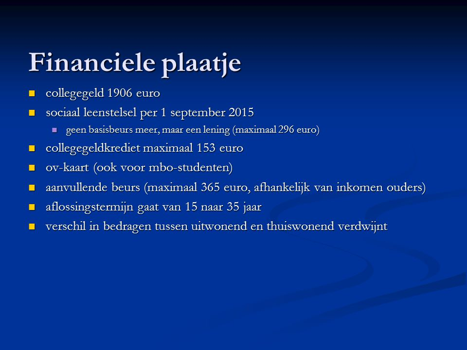 Financiele plaatje collegegeld 1906 euro collegegeld 1906 euro sociaal leenstelsel per 1 september 2015 sociaal leenstelsel per 1 september 2015 geen
