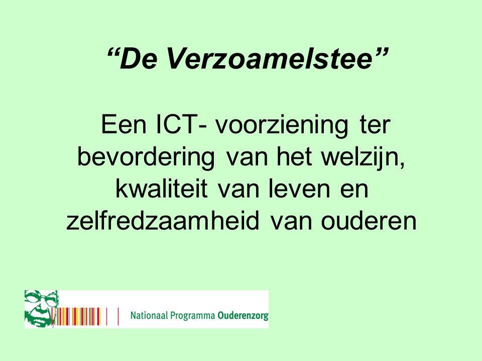 Netwerk Ouderenzorg Regio Noord De Verzoamelstee Een ICT- voorziening ter bevordering van het welzijn, kwaliteit van leven en zelfredzaamheid van ouderen