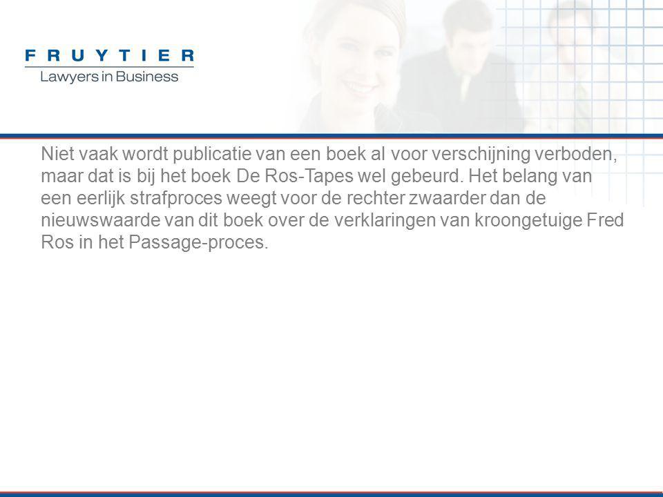 Niet vaak wordt publicatie van een boek al voor verschijning verboden, maar dat is bij het boek De Ros-Tapes wel gebeurd. Het belang van een eerlijk s