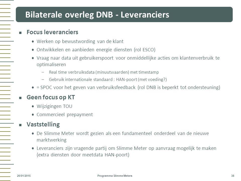 Focus leveranciers  Werken op bewustwording van de klant  Ontwikkelen en aanbieden energie diensten (rol ESCO)  Vraag naar data uit gebruikerspoort