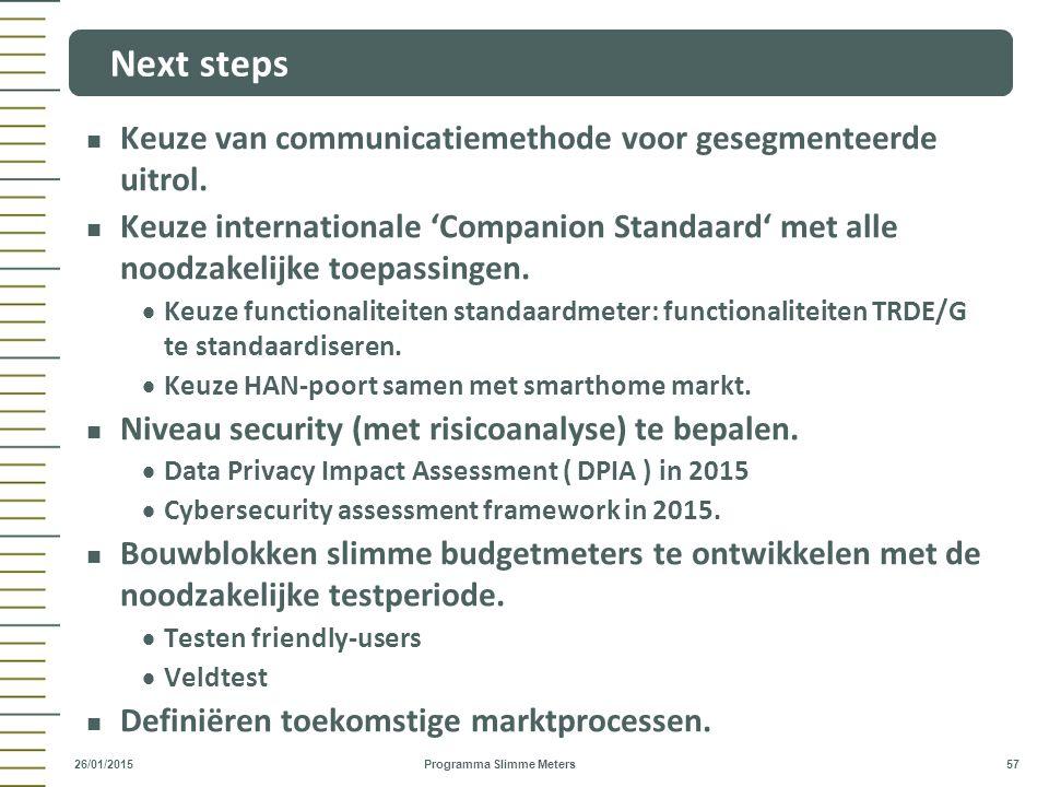 Keuze van communicatiemethode voor gesegmenteerde uitrol. Keuze internationale 'Companion Standaard' met alle noodzakelijke toepassingen.  Keuze func