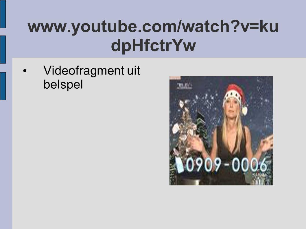 www.youtube.com/watch v=ku dpHfctrYw Videofragment uit belspel