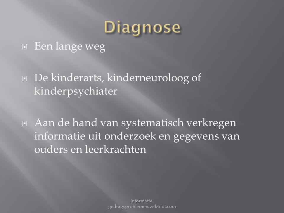 Vanaf zes jaar  Voor het zevende levensjaar gesignaleerd zijn  langer duren dan zes maanden Informatie: gedragsproblemen.wikidot.com