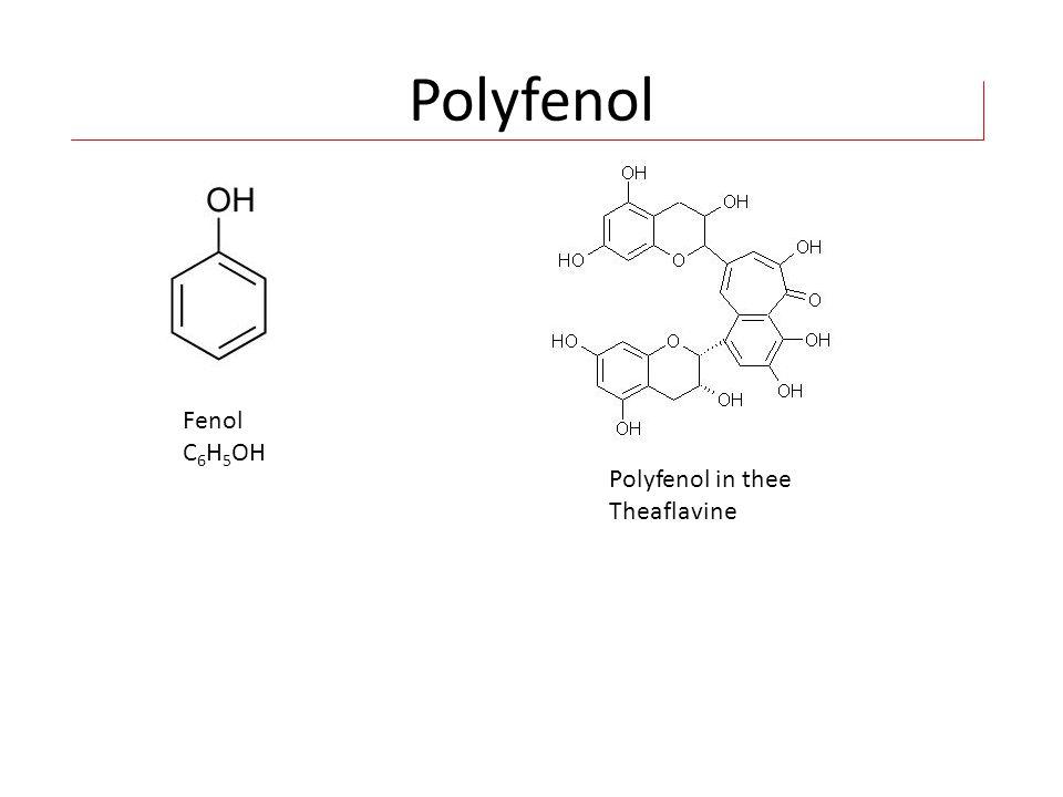 Polyfenol Fenol C 6 H 5 OH Polyfenol in thee Theaflavine