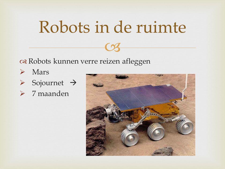   Robots kunnen verre reizen afleggen  Mars  Sojournet   7 maanden Robots in de ruimte