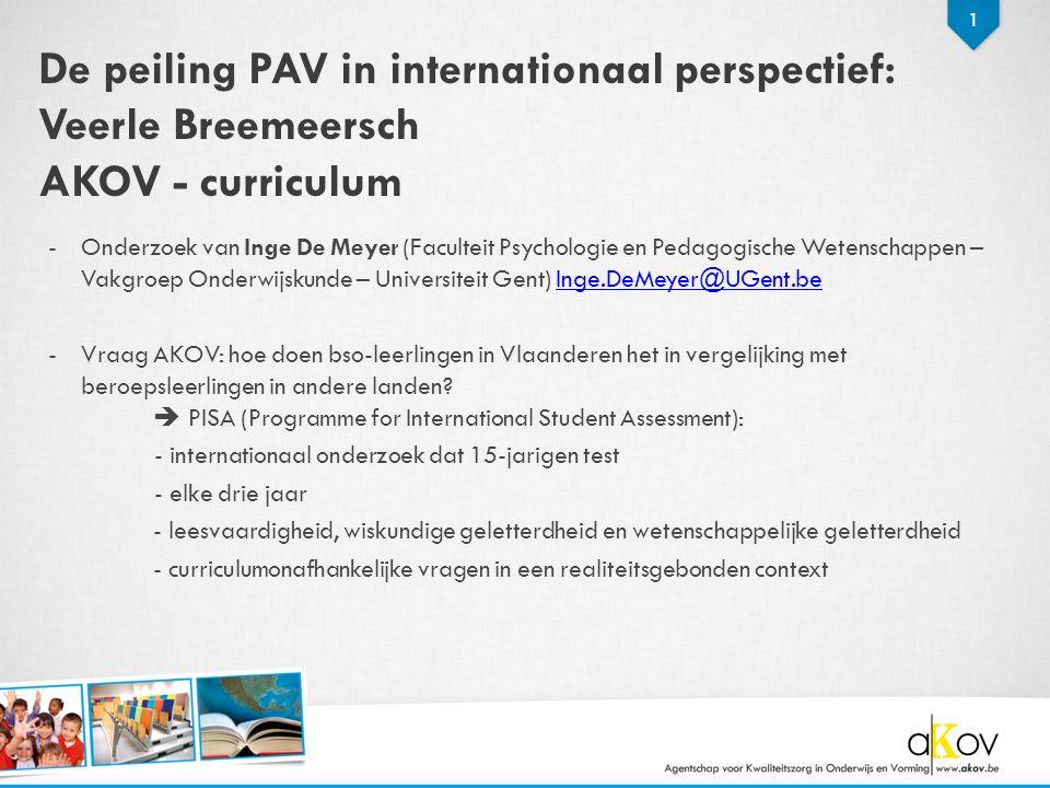1 De peiling PAV in internationaal perspectief: Veerle Breemeersch AKOV - curriculum -Onderzoek van Inge De Meyer (Faculteit Psychologie en Pedagogisc