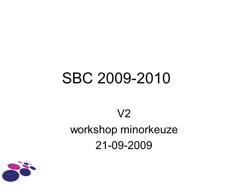 SBC 2009-2010 V2 workshop minorkeuze 21-09-2009