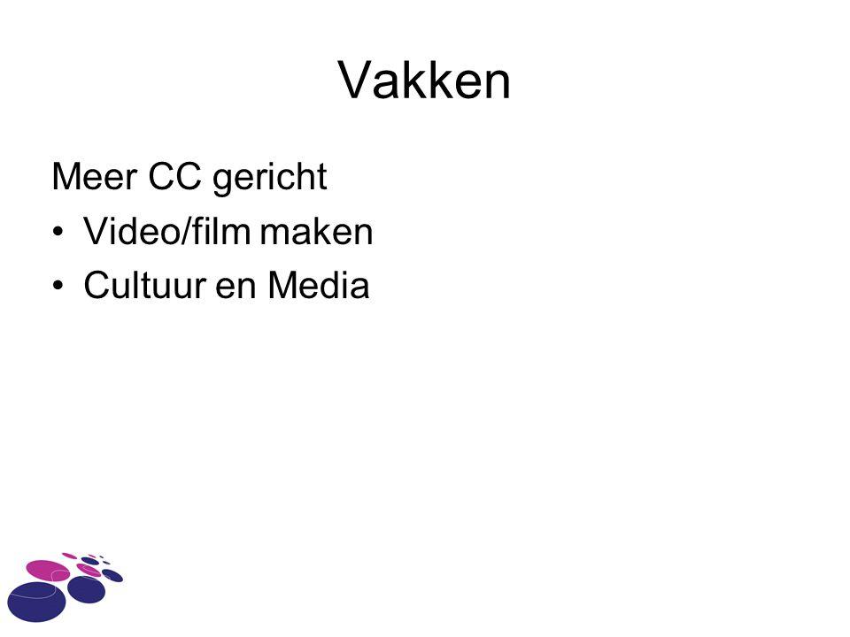 Vakken Meer CC gericht Video/film maken Cultuur en Media