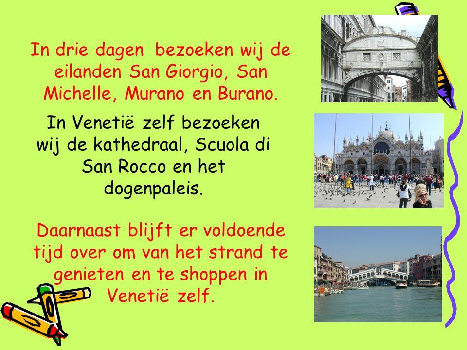 In Venetië zelf bezoeken wij de kathedraal, Scuola di San Rocco en het dogenpaleis. In drie dagen bezoeken wij de eilanden San Giorgio, San Michelle,