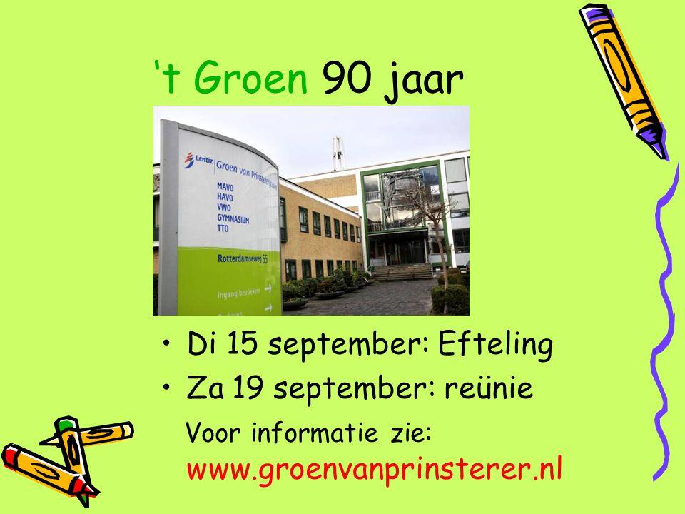 't Groen 90 jaar Di 15 september: Efteling Za 19 september: reünie Voor informatie zie: www.groenvanprinsterer.nl