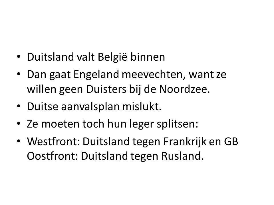 Duitsland valt België binnen Dan gaat Engeland meevechten, want ze willen geen Duisters bij de Noordzee. Duitse aanvalsplan mislukt. Ze moeten toch hu