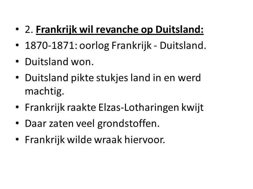 Duitsland valt België binnen Dan gaat Engeland meevechten, want ze willen geen Duisters bij de Noordzee.