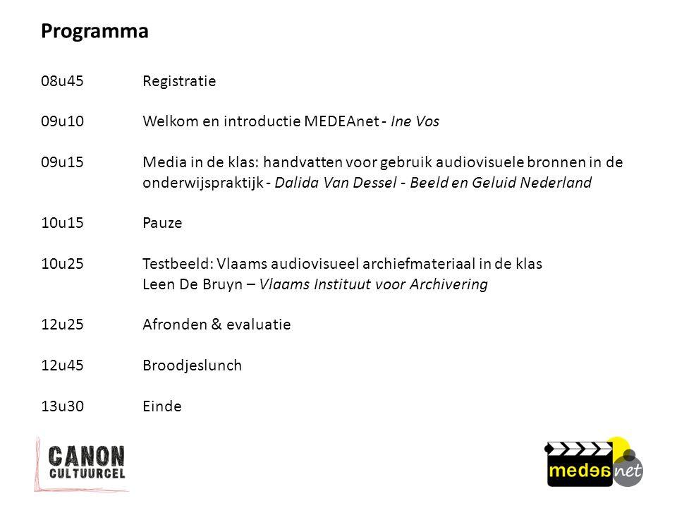 Programma 08u45Registratie 09u10Welkom en introductie MEDEAnet - Ine Vos 09u15Media in de klas: handvatten voor gebruik audiovisuele bronnen in de onderwijspraktijk - Dalida Van Dessel - Beeld en Geluid Nederland 10u15 Pauze 10u25 Testbeeld: Vlaams audiovisueel archiefmateriaal in de klas Leen De Bruyn – Vlaams Instituut voor Archivering 12u25Afronden & evaluatie 12u45 Broodjeslunch 13u30 Einde