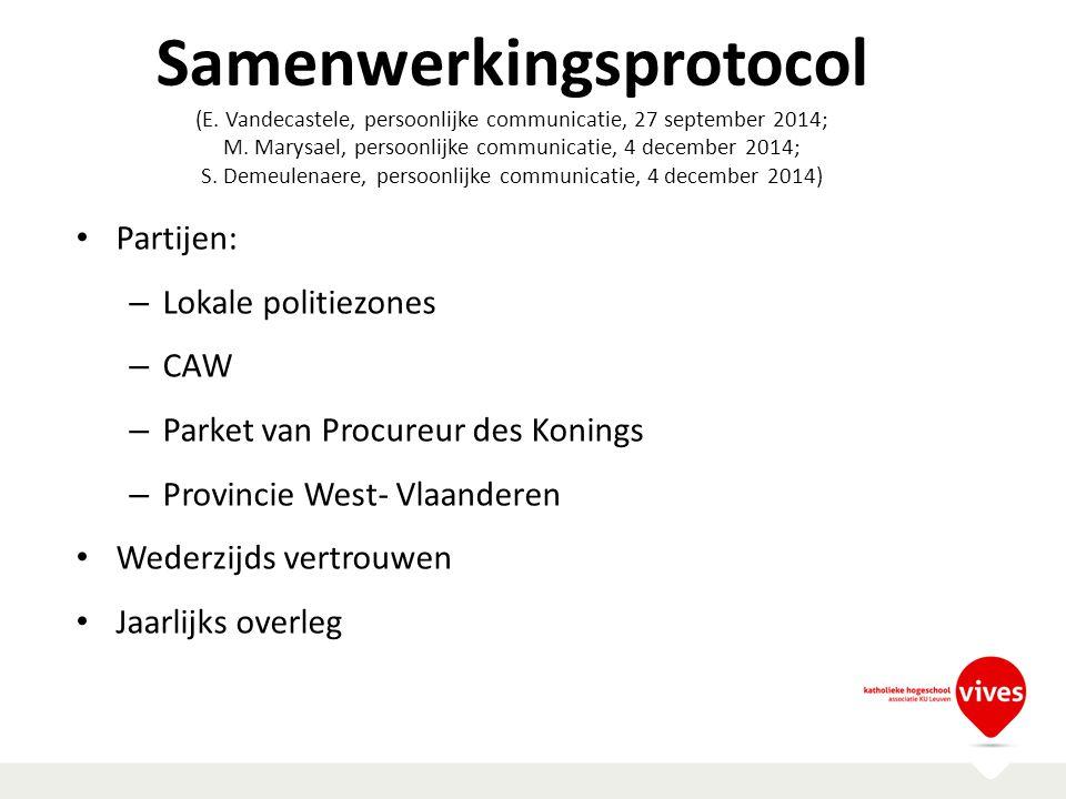 Samenwerkingsprotocol (E. Vandecastele, persoonlijke communicatie, 27 september 2014; M. Marysael, persoonlijke communicatie, 4 december 2014; S. Deme