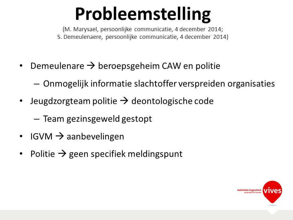 Probleemstelling (M. Marysael, persoonlijke communicatie, 4 december 2014; S. Demeulenaere, persoonlijke communicatie, 4 december 2014) Demeulenare 