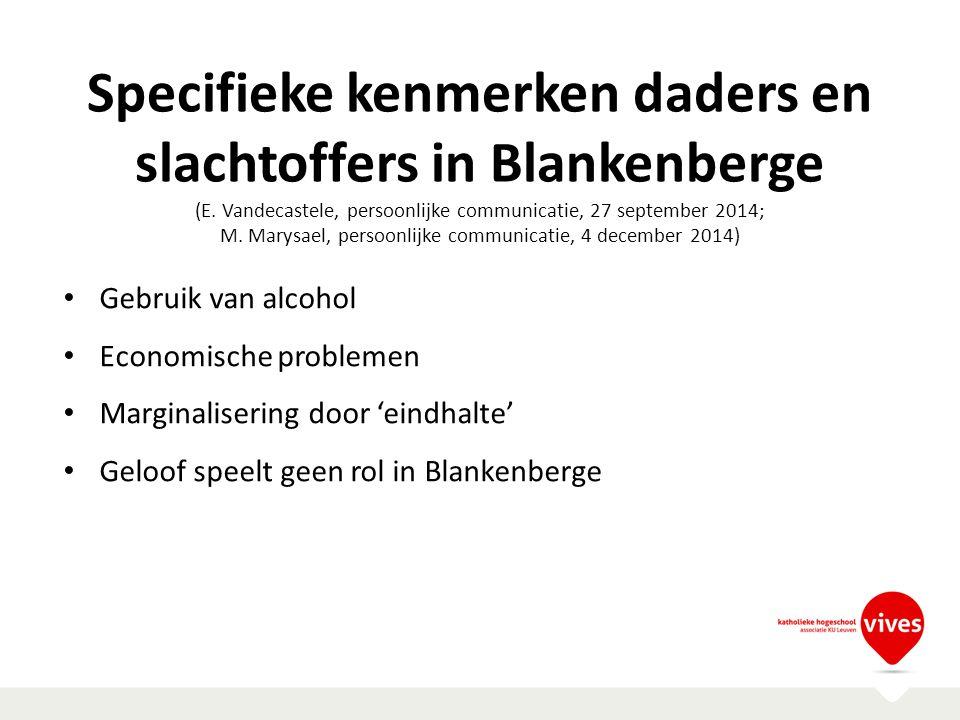 Specifieke kenmerken daders en slachtoffers in Blankenberge (E. Vandecastele, persoonlijke communicatie, 27 september 2014; M. Marysael, persoonlijke