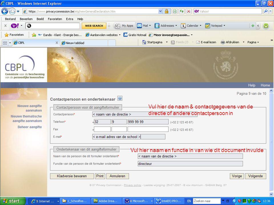 Vul hier de naam & contactgegevens van de directie of andere contactpersoon in Vul hier naam en functie in van wie dit document invulde