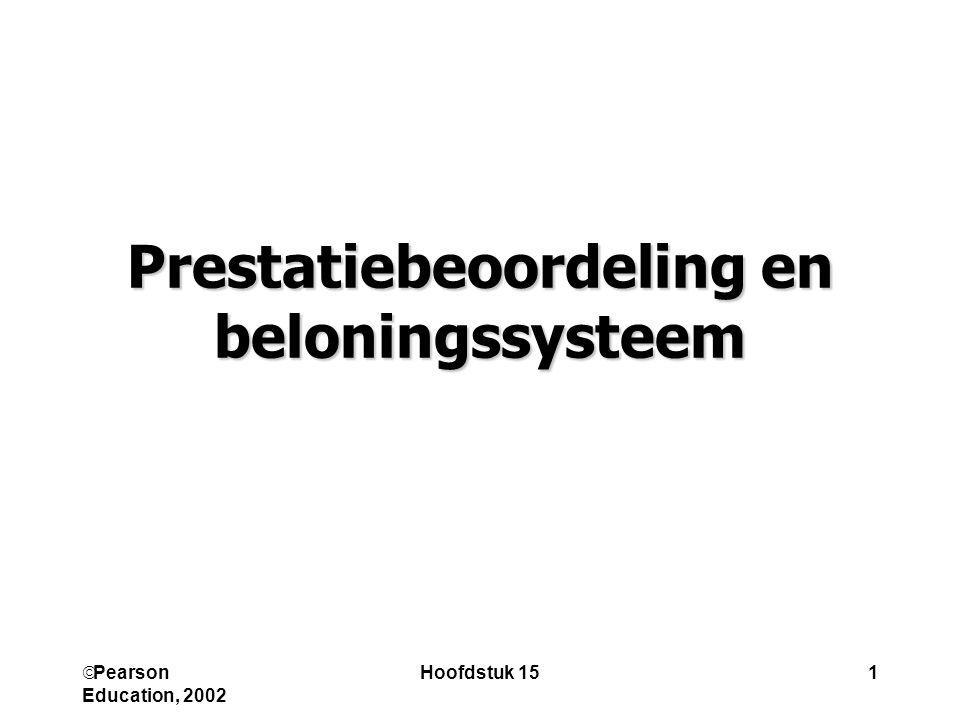  Pearson Education, 2002 Hoofdstuk 151 Prestatiebeoordeling en beloningssysteem
