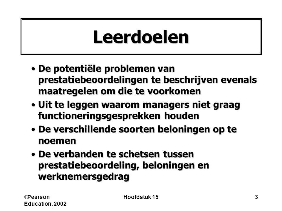  Pearson Education, 2002 Hoofdstuk 153 Leerdoelen De potentiële problemen van prestatiebeoordelingen te beschrijven evenals maatregelen om die te voo