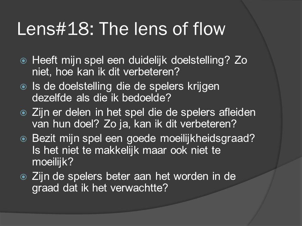 Lens#18: The lens of flow  Heeft mijn spel een duidelijk doelstelling.