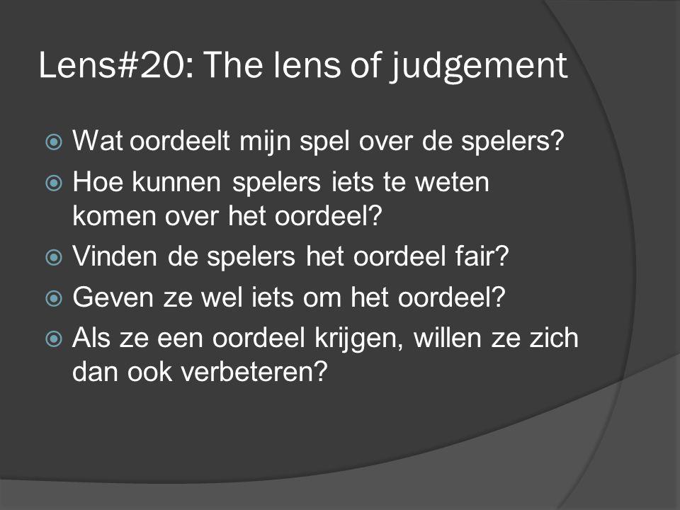 Lens#20: The lens of judgement  Wat oordeelt mijn spel over de spelers.