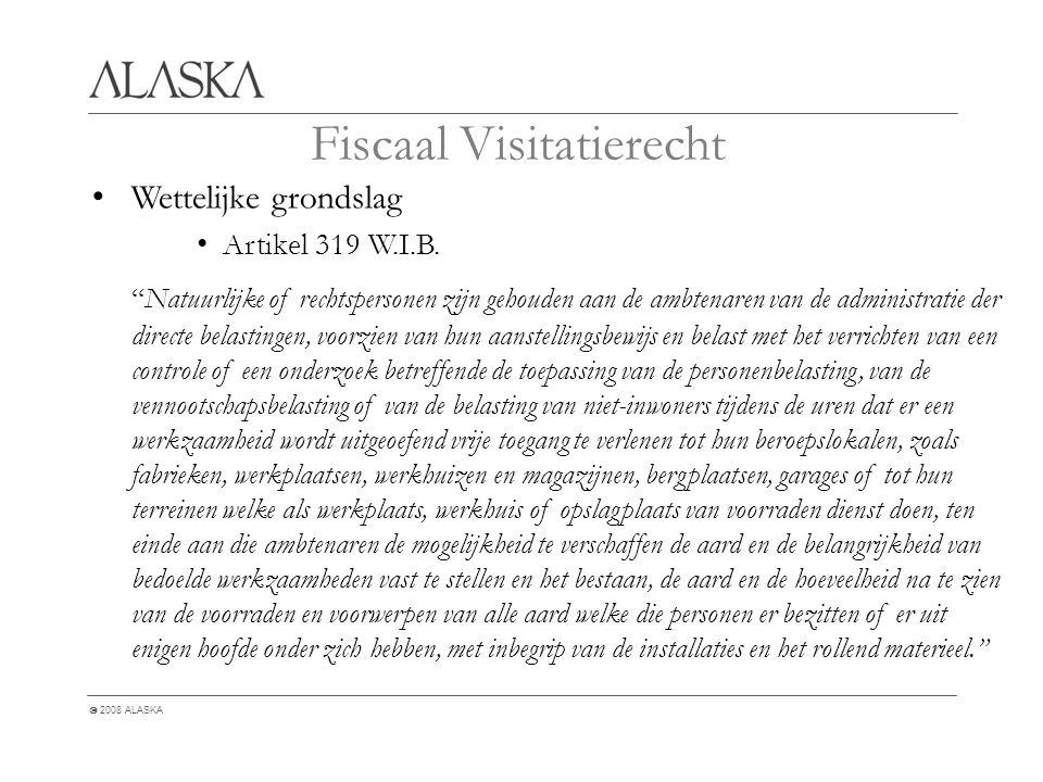  2008 ALASKA Fiscaal Visitatierecht Wettelijke grondslag Artikel 319 W.I.B.