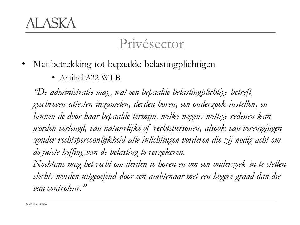  2008 ALASKA Privésector Met betrekking tot bepaalde belastingplichtigen Artikel 322 W.I.B.