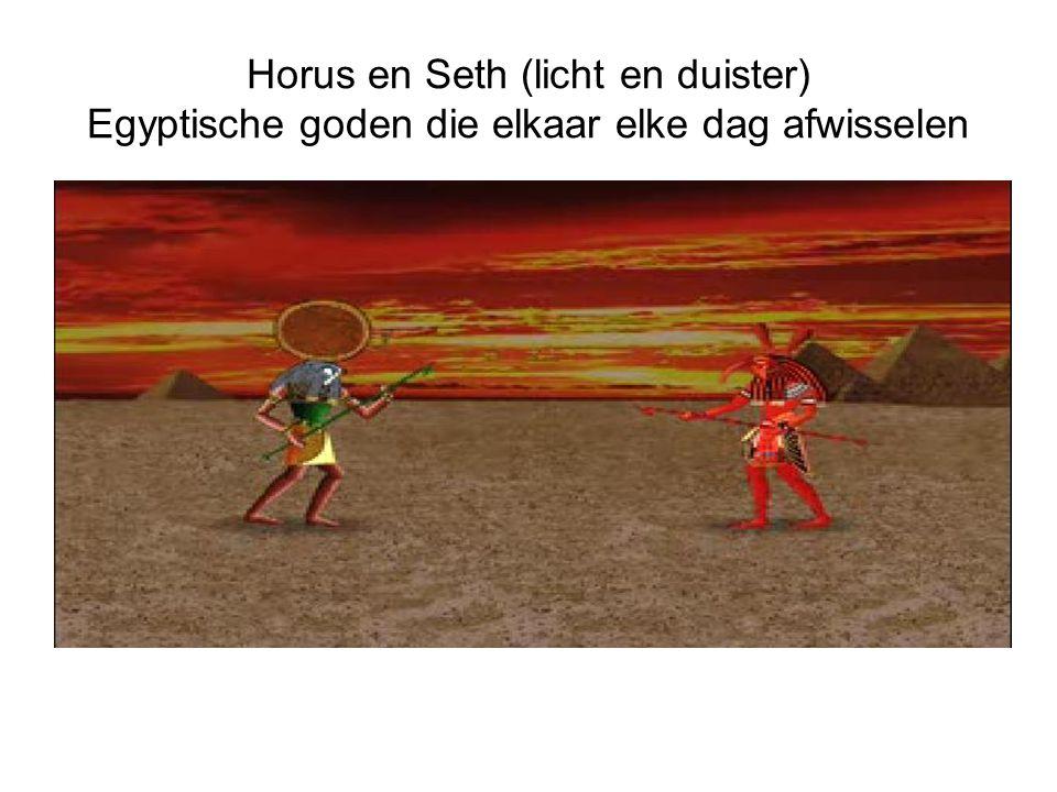 Horus en Seth (licht en duister) Egyptische goden die elkaar elke dag afwisselen