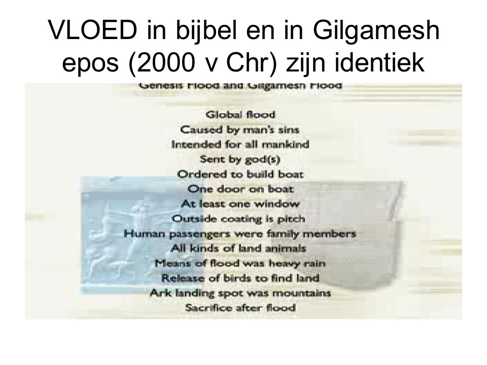 VLOED in bijbel en in Gilgamesh epos (2000 v Chr) zijn identiek